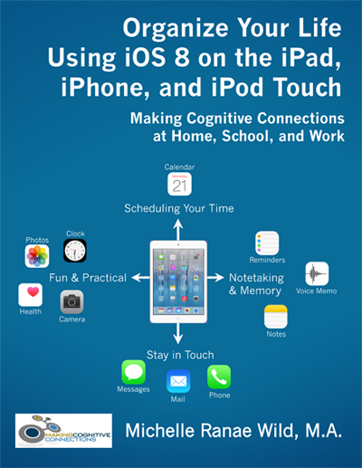 Organize Your Life Using iOS 8 on the iPad, iPhone, and iPod Touch